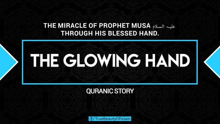 4. The-miracle-of-Prophet-Musa-علیہ-السلام-glowing-hand